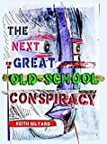 img - for The Next Great Old-School Conspiracy book / textbook / text book