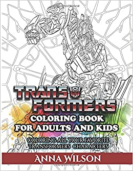Transformers Coloring Book For Adults And Kids All Your Favorite Characters