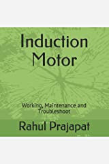 Induction Motor: Working, Maintenance and Troubleshoot (IM) Paperback