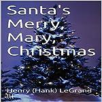 Santa's Merry, Mary, Christmas | Henry