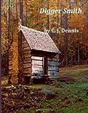 Digger Smith, C. J. C. J. Dennis, 1497509343
