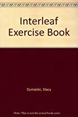 The Interleaf Exercise Book: Real Life Training That Builds Interleaf Skills Diskette