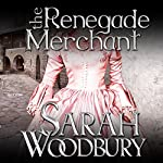 The Renegade Merchant: A Gareth & Gwen Medieval Mystery, Book 7 | Sarah Woodbury