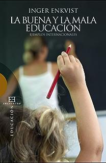 La buena y la mala educación (Spanish Edition)