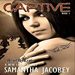 Captive: A New Life, Book 1 | Samantha Jacobey