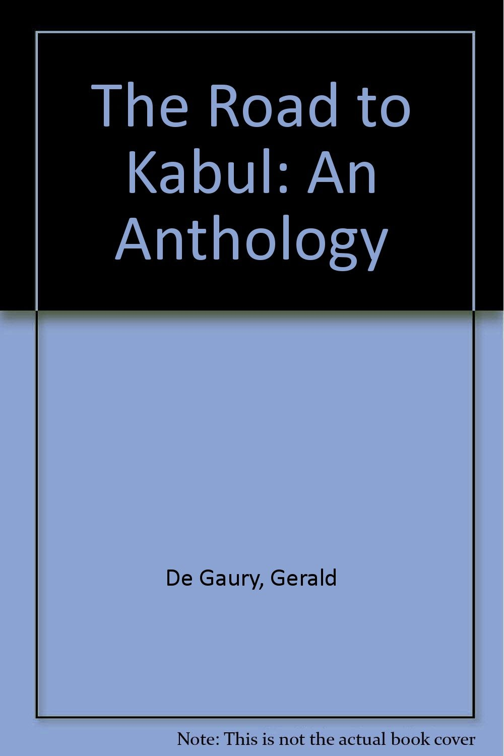 the-road-to-kabul-an-anthology
