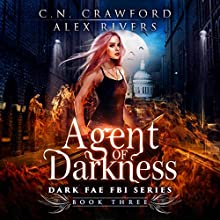 Agent of Darkness: Dark Fae FBI, Book 3 Audiobook by C.N. Crawford Narrated by Amanda Dolan