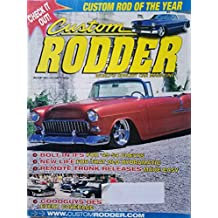 Custom Rodder: World's Coolest Car Magazine January 2002 - Check it Out! Custom Rod of the Year/ Bolt-in IFS for '49 - 54 Chevys/ New Life For That Old Hydramatic
