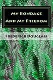 My Bondage and My Freedom, Frederick Douglass, 1499545991