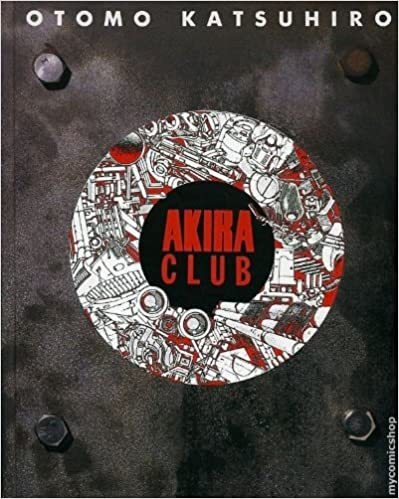 Akira club―The memory of Akira lives on in our hearts! (日本語) コミック (紙) – 1995/6