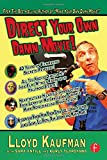 Direct Your Own Damn Movie! (Your Own Damn Film School {Series})