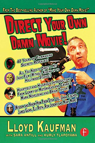 Direct Your Own Damn Movie! (Your Own Damn Film School {Series}) PDF