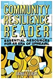 img - for The Community Resilience Reader: Essential Resources for an Era of Upheaval book / textbook / text book