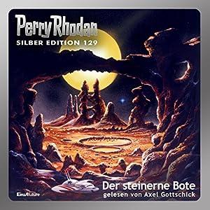 Der steinerne Bote (Perry Rhodan Silber Edition 129) Hörbuch