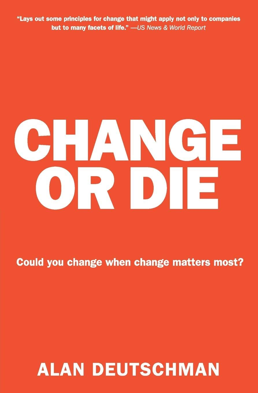 Amazon.com: Change or Die: The Three Keys to Change at Work and in ...
