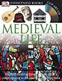 DK Eyewitness Books: Medieval Life: Discover Medieval Europe from Life in a Country Manor to the Streets of a Growin