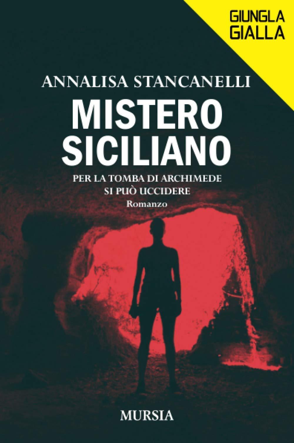 """Risultato immagini per Annalisa Stancanelli """"Mistero siciliano. Per la tomba di Archimede si può uccidere"""""""