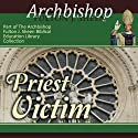 Priest - Victim: The State of the Church Audiobook by Fulton J Sheen Narrated by Fulton J Sheen