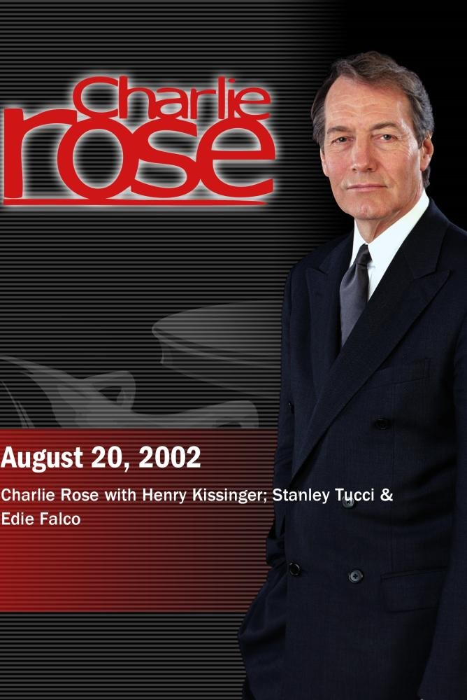Charlie Rose with Henry Kissinger; Stanley Tucci & Edie Falco (August 20, 2002)