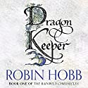 Dragon Keeper: The Rain Wild Chronicles, Book 1 | Livre audio Auteur(s) : Robin Hobb Narrateur(s) : Saskia Butler