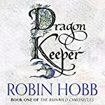 Dragon Keeper: The Rain Wild Chronicles, Book 1 | Robin Hobb