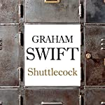 Shuttlecock | Graham Swift