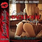 Explicit Backdoor Erotica: Twenty-Five Hot First Anal Sex Stories