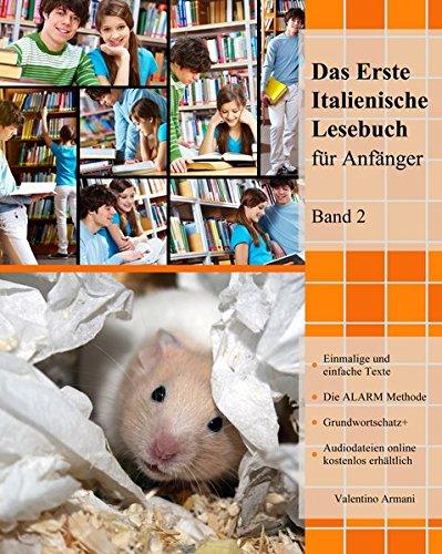 Das Erste Italienische Lesebuch für Anfänger Band 2: Stufe A2 Zweisprachig mit Italienisch-deutscher Übersetzung