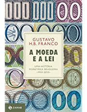 A Moeda e a Lei: Uma história monetária brasileira, 1933-2013