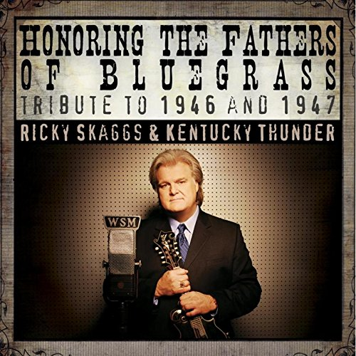Ricky Skaggs Songs (Honoring the Fathers of Bluegrass: Tribute to 1946 &)