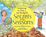 Secrets of the Seasons, Kathleen Weidner Zoehfeld, 0517709945