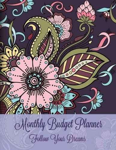 Monthly Budget Planner: Follow Your Dreams (Jumbo Size Bill Organizer Journal-Simple Bill Tracking Format- **8 x 11**) (Volume 43) ebook