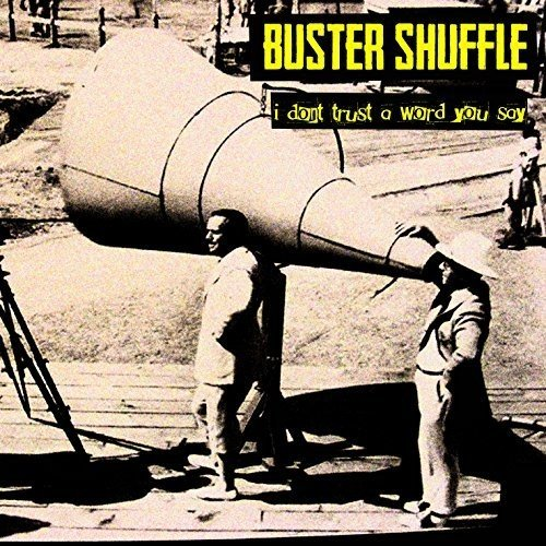 Buster Shuffle - I Don\'T Trust A Word You Say! (United Kingdom - Import)