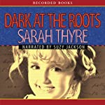 Dark at the Roots | Sarah Thyre