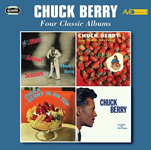 4 Classic Albums  After School Session   One Dozen Berrys   Chuck Berry Is On Top   Rockin At