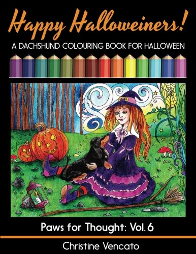 Happy Halloweiners!: A Dachshund Dog Colouring Book for Halloween (Paws for Thought) (Volume -