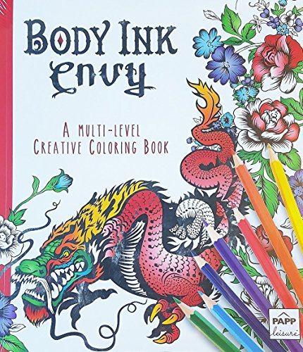 Body Ink Envy A Multi Level Adult Creative Coloring Book with Lay Flat Binding