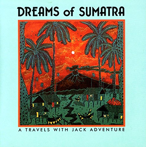 Dreams of Sumatra (Travels with Jack)