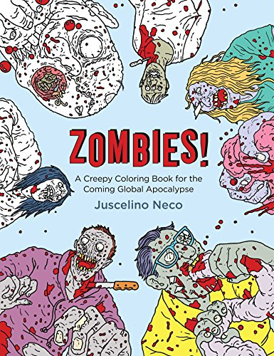 Zombies!: A Creepy Coloring Book for the Coming Global Apocalypse
