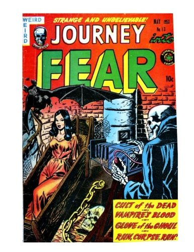 Journey Into Fear #13: Terrifying Golden Age Comics - Collect All 21 Issues - All Stories - No Ads pdf