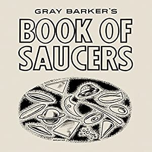 Gray Barker's Book of Saucers Audiobook