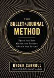 #8: The Bullet Journal Method: Track the Past, Order the Present, Design the Future