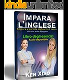 Imparare L'inglese: Impara a parlare inglese in 1 corso Per chi è molto impegnato