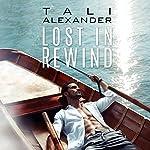 Lost in Rewind: Audio Fools, Book 3 | Tali Alexander