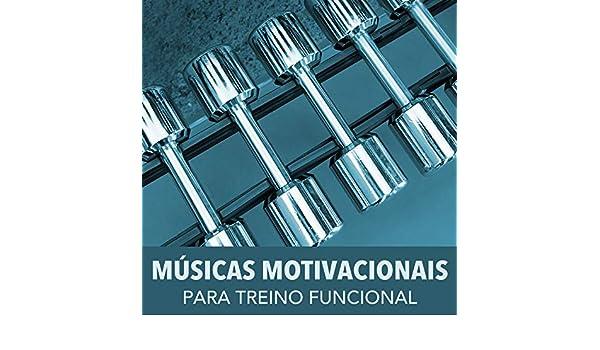 Músicas Motivacionais Para Treino Funcional Música De