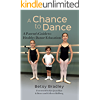 A Chance to Dance: A Parent's Guide to Healthy Dance Education book cover