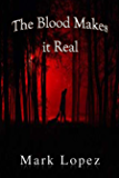 The Blood Makes It Real: Death Series 1 (Death Book)