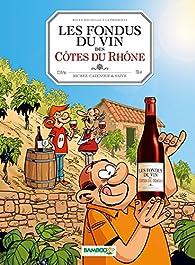 Les fondus du vin des Côtes du Rhône par Hervé Richez