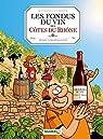 Les fondus du vin des Côtes du Rhône par Richez