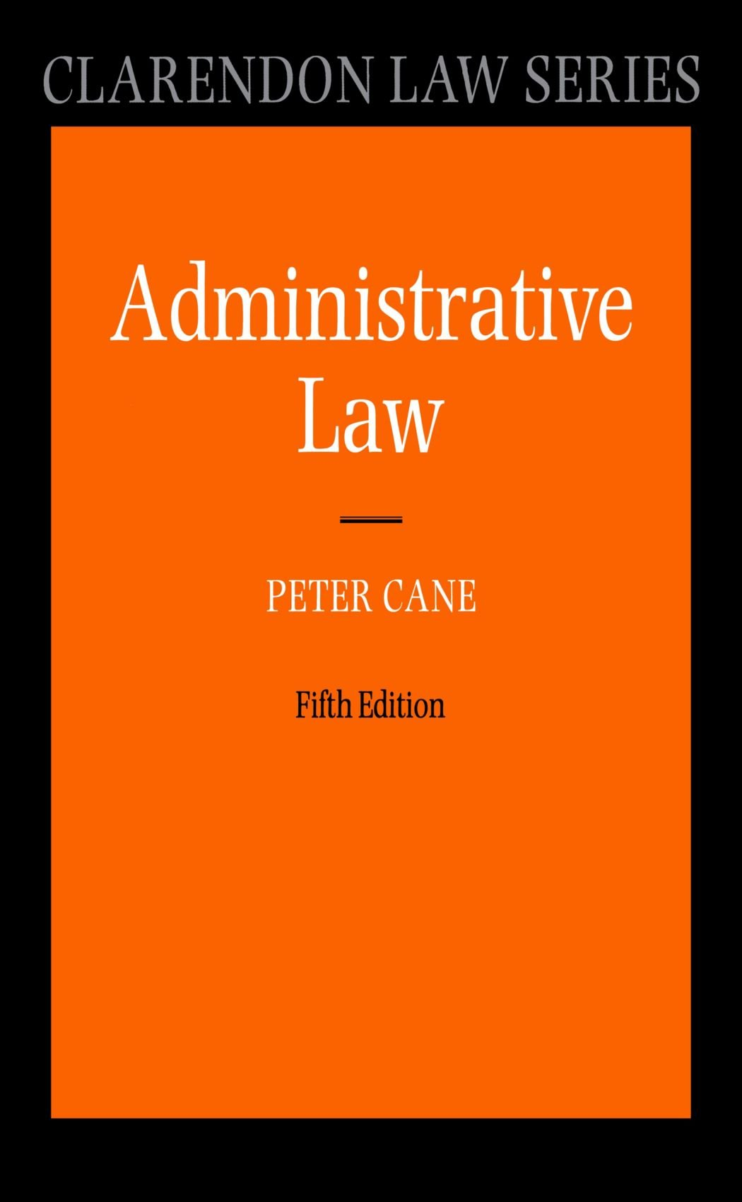 Administrative Law (Clarendon Law) (Clarendon Law Series): Amazon.co.uk:  Peter Cane: 9780199692330: Books